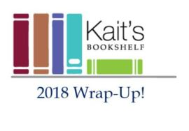 Kait's Bookshelf 2018 Wrap Up