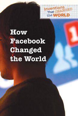 How Facebook Changed the World